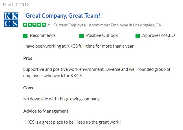 Supportive and positive work environment. Diverse and well rounded group of employees who work for KKCS.